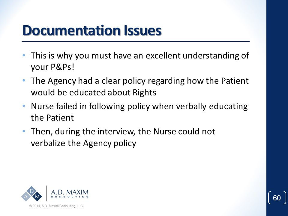 Documentation Issues This is why you must have an excellent understanding of your P&Ps!