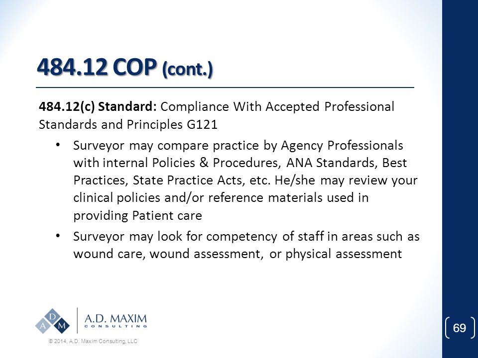 484.12 COP (cont.) 484.12(c) Standard: Compliance With Accepted Professional Standards and Principles G121.