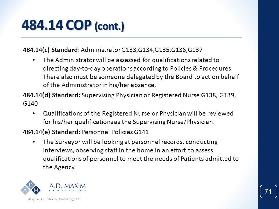 484.14 COP (cont.) 484.14(c) Standard: Administrator G133,G134,G135,G136,G137.