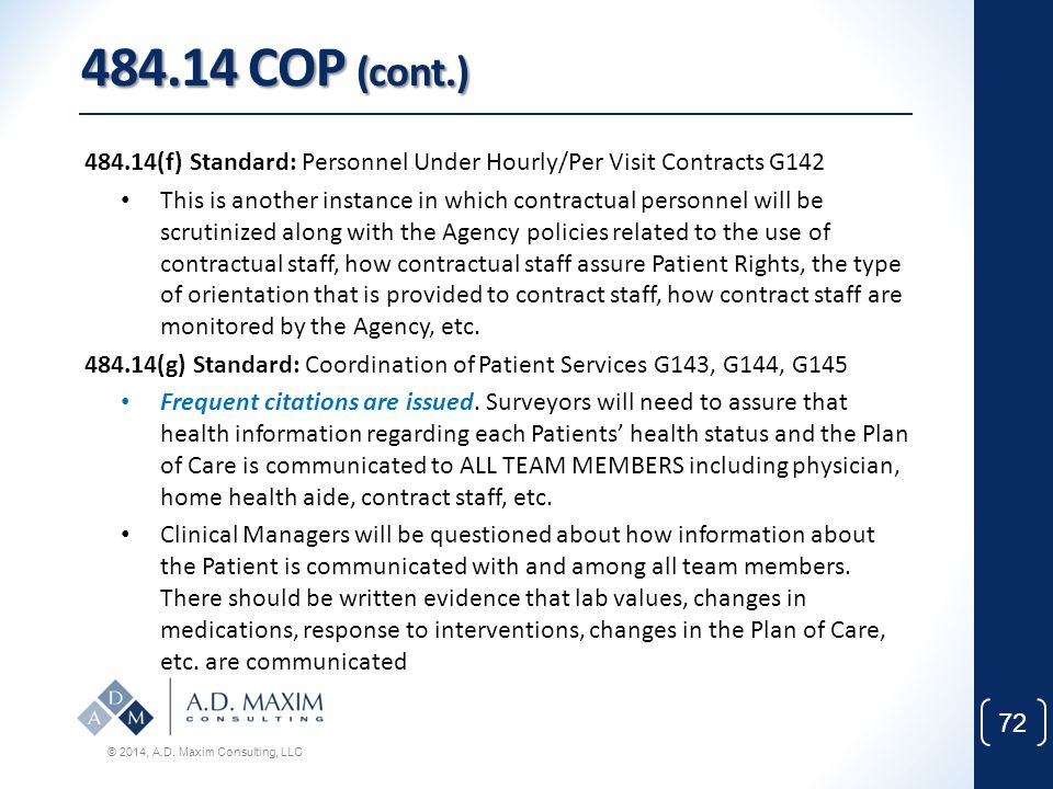 484.14 COP (cont.) 484.14(f) Standard: Personnel Under Hourly/Per Visit Contracts G142.