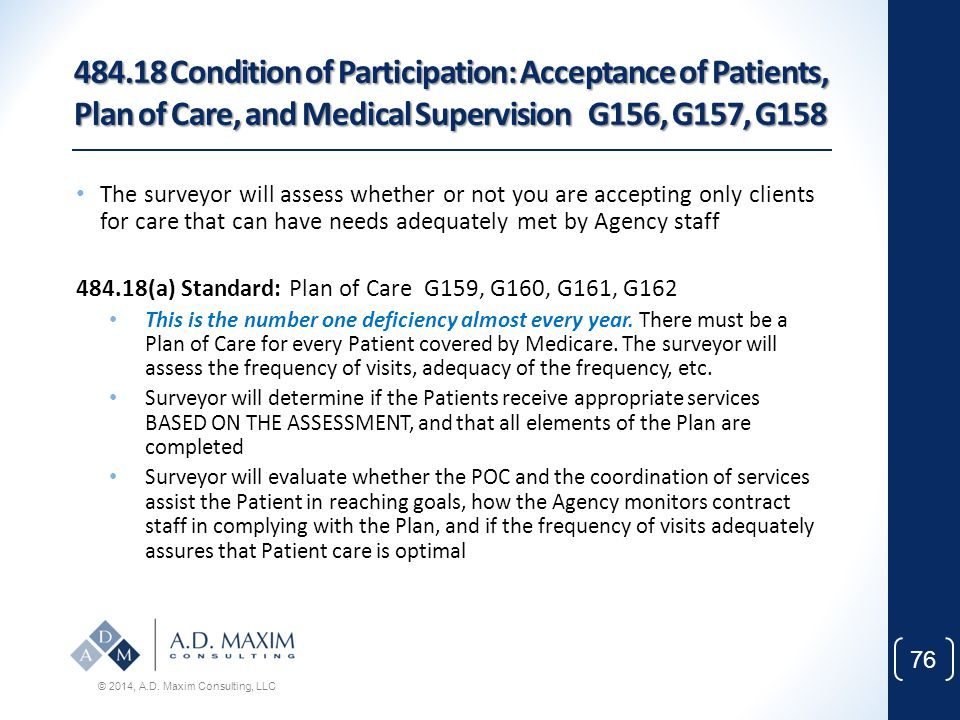 484.18 Condition of Participation: Acceptance of Patients, Plan of Care, and Medical Supervision G156, G157, G158