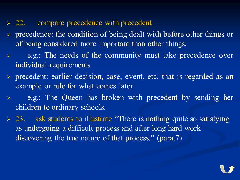 22. compare precedence with precedent