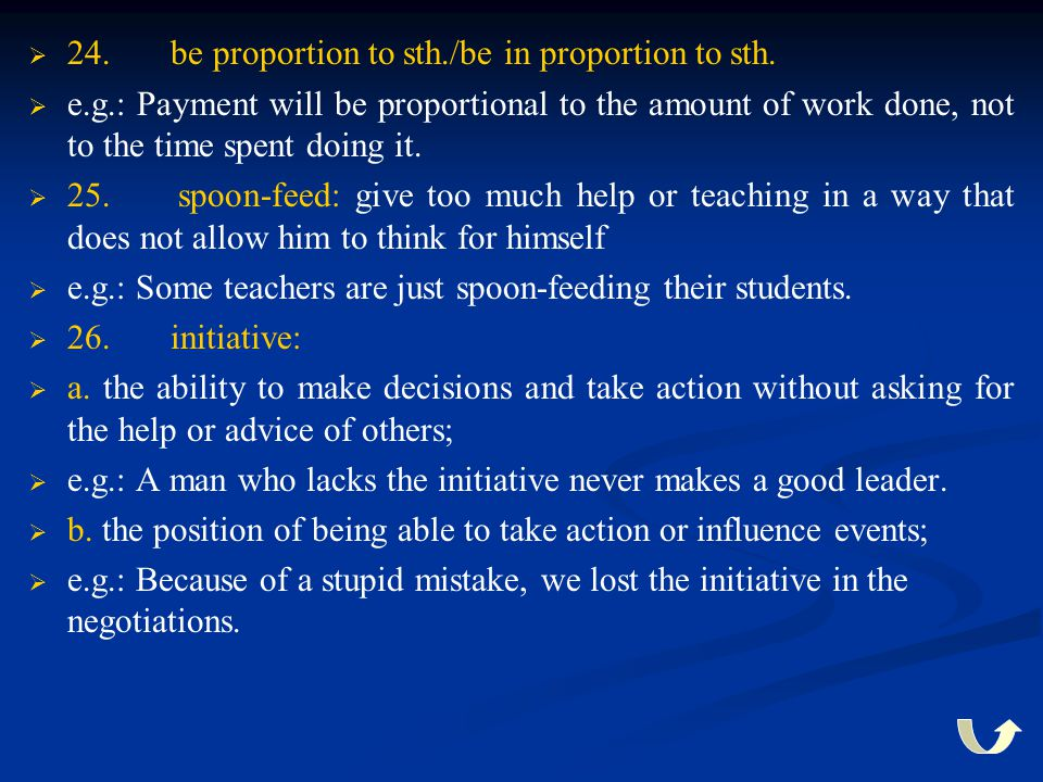 24. be proportion to sth./be in proportion to sth.
