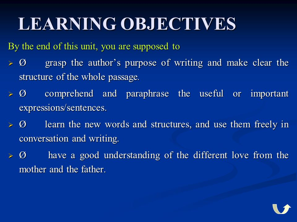 LEARNING OBJECTIVES By the end of this unit, you are supposed to