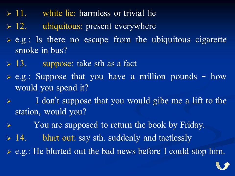 11. white lie: harmless or trivial lie