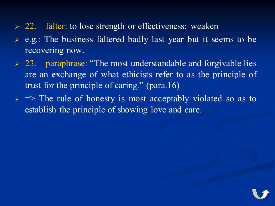 22. falter: to lose strength or effectiveness; weaken