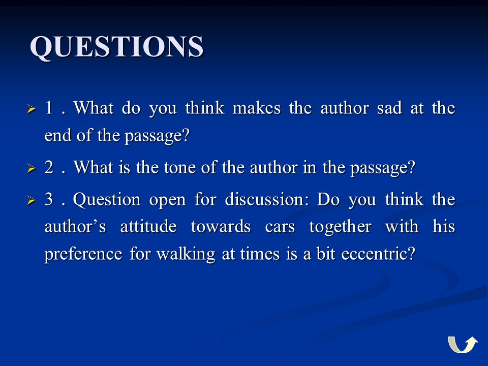 QUESTIONS 1.What do you think makes the author sad at the end of the passage 2.What is the tone of the author in the passage