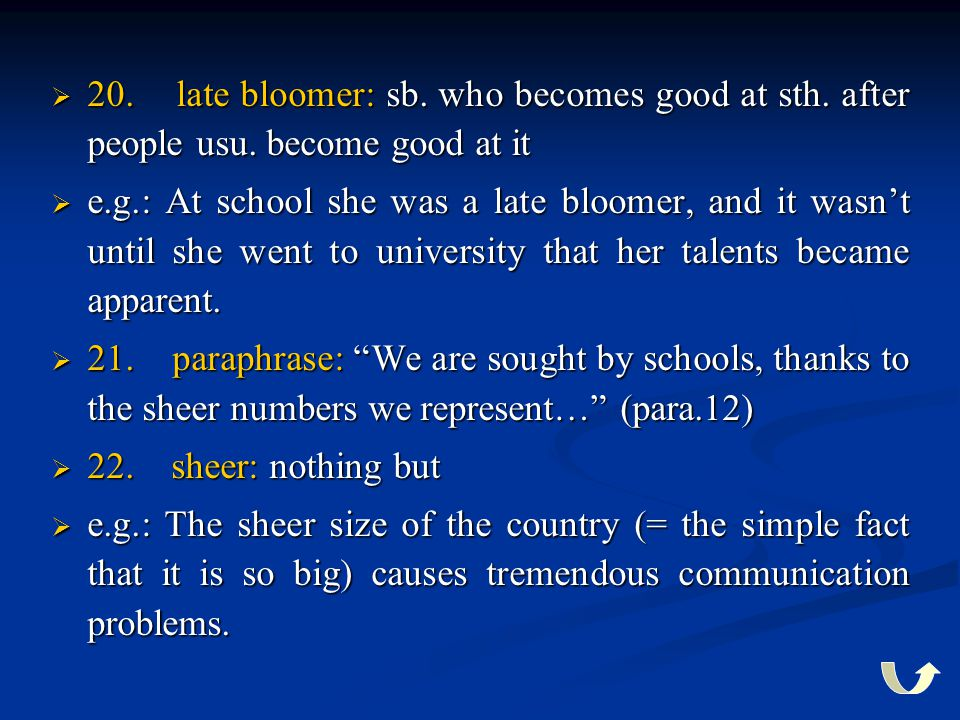 20. late bloomer: sb. who becomes good at sth. after people usu