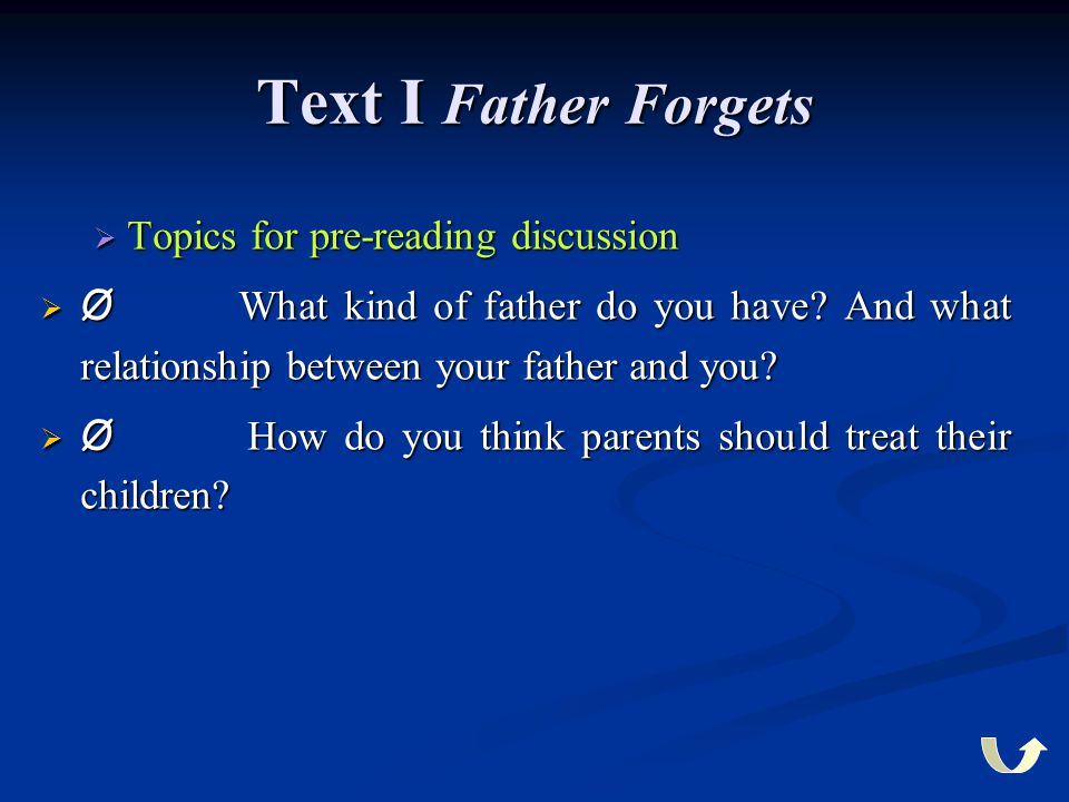 Text I Father Forgets Topics for pre-reading discussion