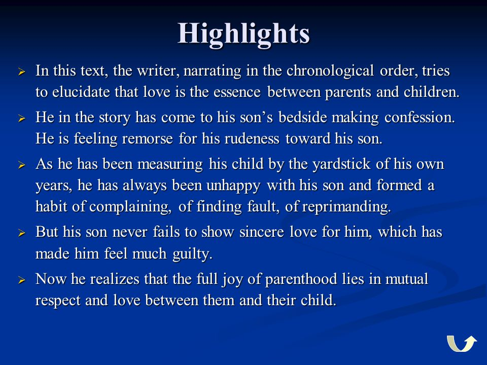 Highlights In this text, the writer, narrating in the chronological order, tries to elucidate that love is the essence between parents and children.