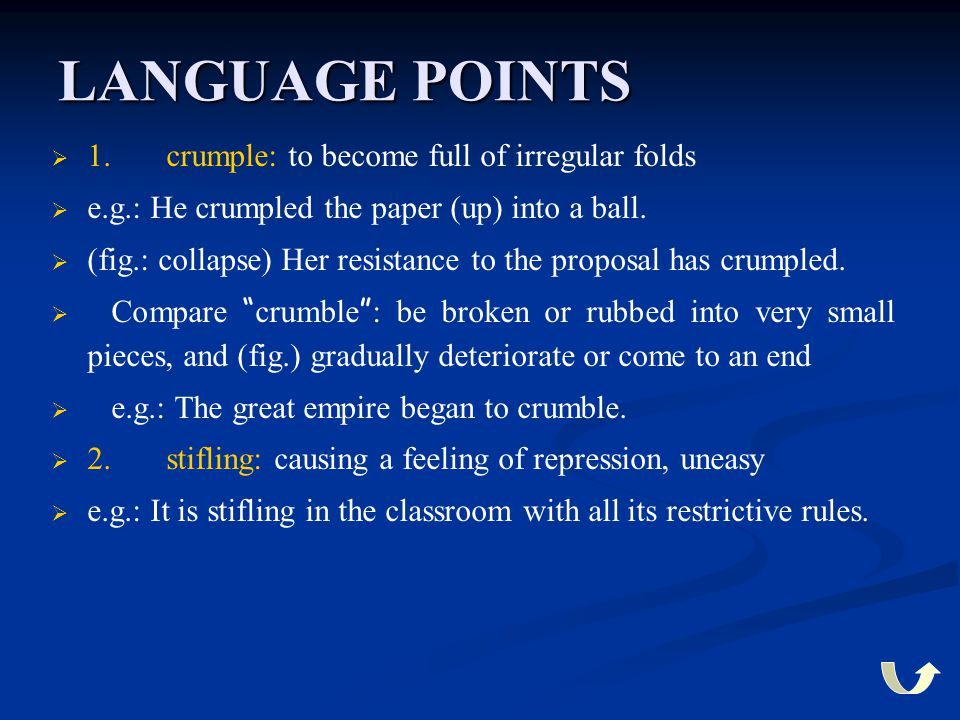 LANGUAGE POINTS 1. crumple: to become full of irregular folds