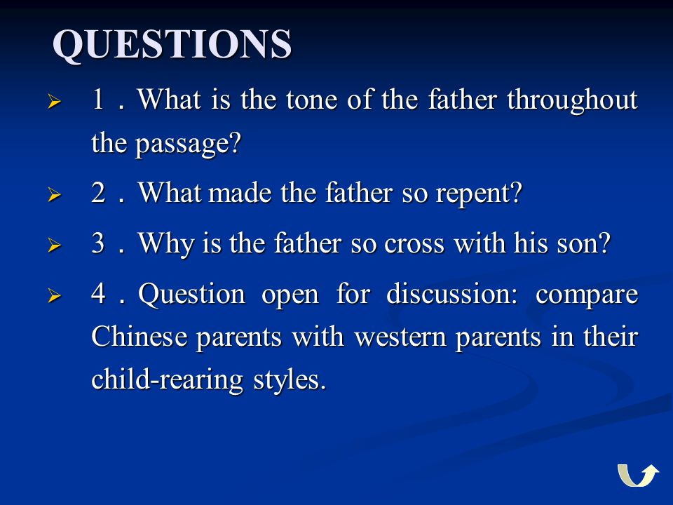 QUESTIONS 1.What is the tone of the father throughout the passage