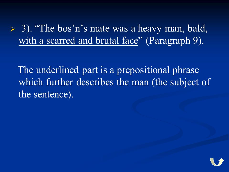 3). The bos'n's mate was a heavy man, bald, with a scarred and brutal face (Paragraph 9).