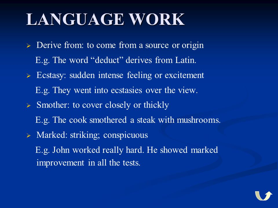 LANGUAGE WORK Derive from: to come from a source or origin