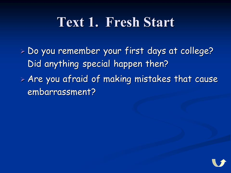Text 1. Fresh Start Do you remember your first days at college Did anything special happen then