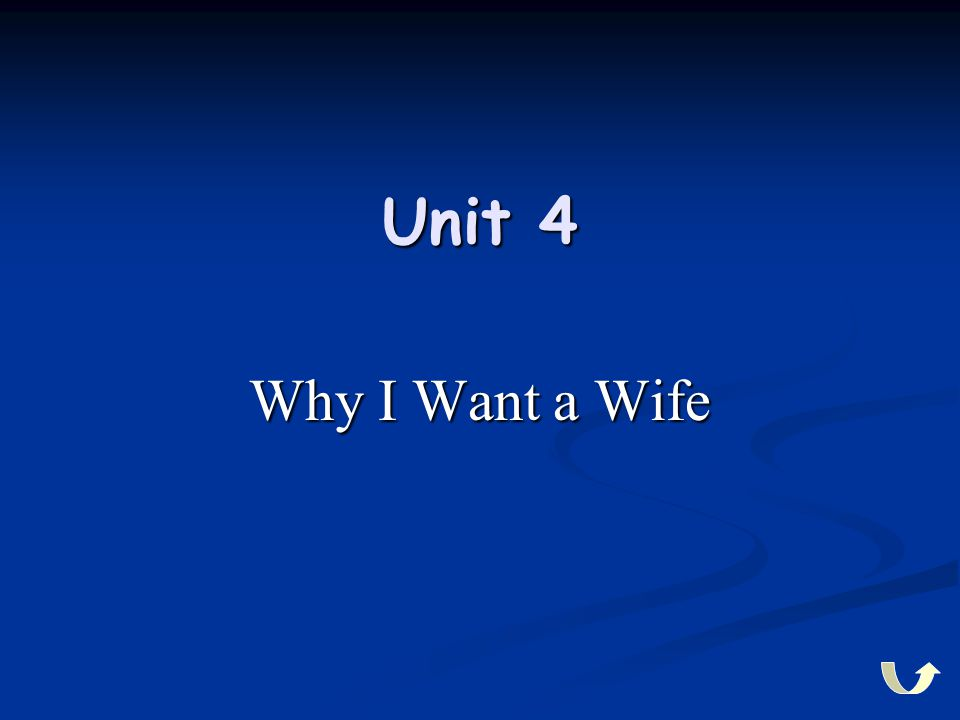 Unit 4 Why I Want a Wife