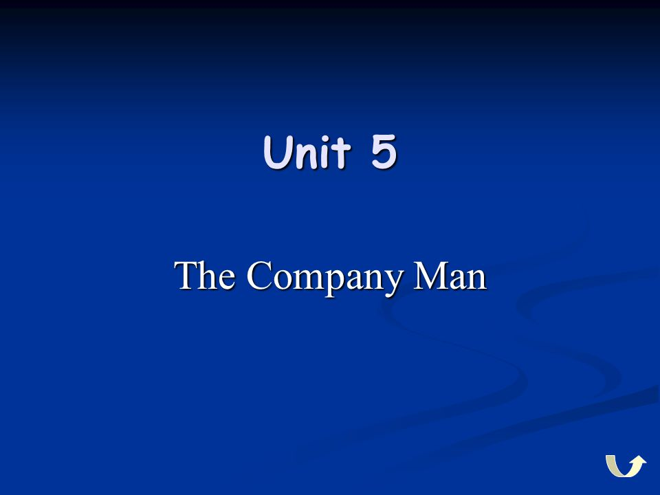 Unit 5 The Company Man