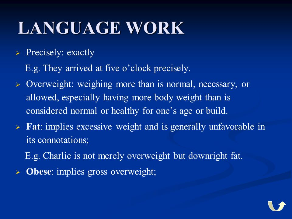 LANGUAGE WORK Precisely: exactly