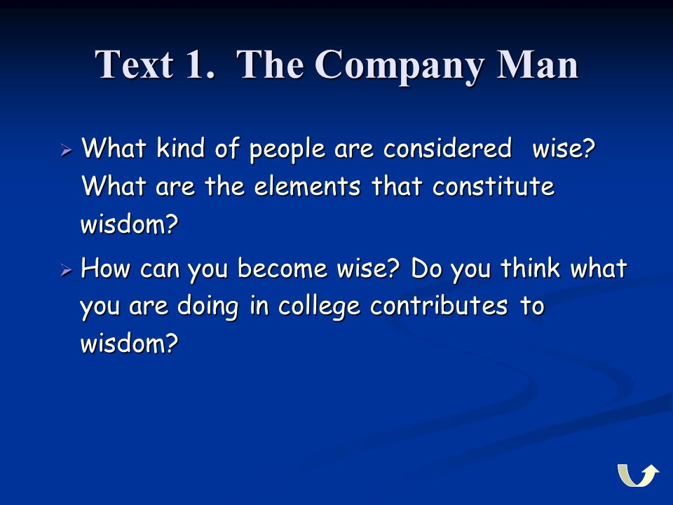 Text 1. The Company Man What kind of people are considered wise What are the elements that constitute wisdom