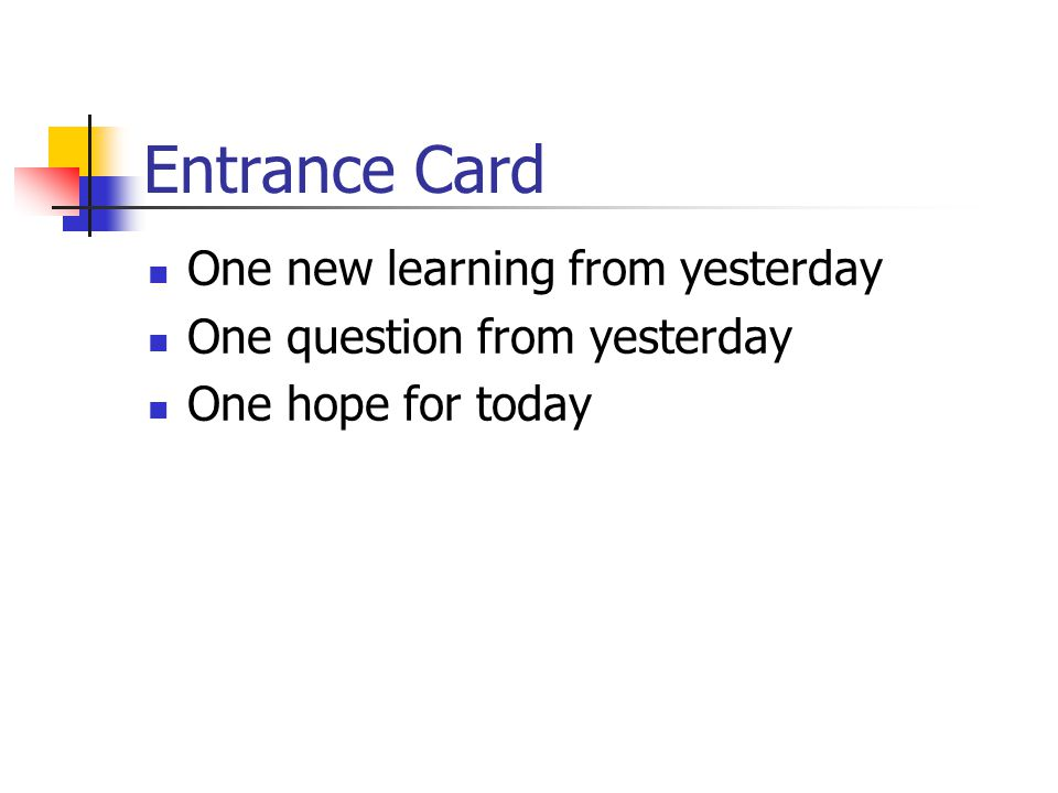 Entrance Card One new learning from yesterday