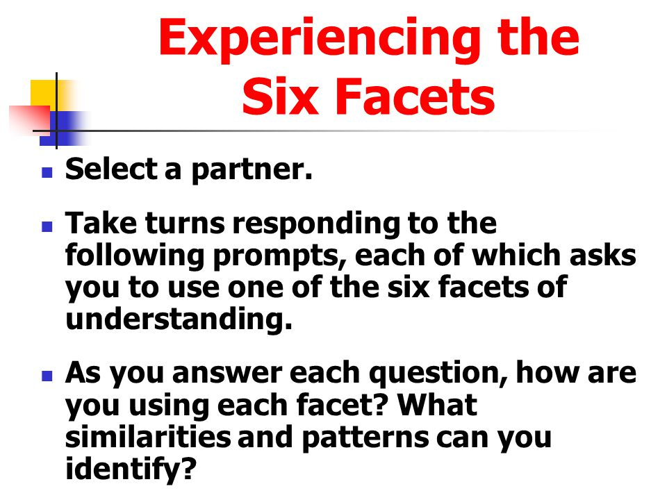 Experiencing the Six Facets