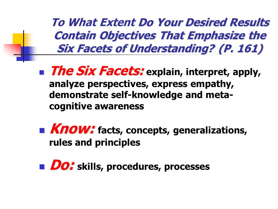 Know: facts, concepts, generalizations, rules and principles