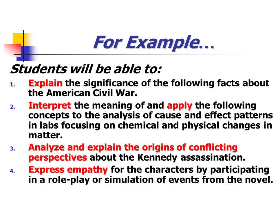 For Example… Students will be able to: