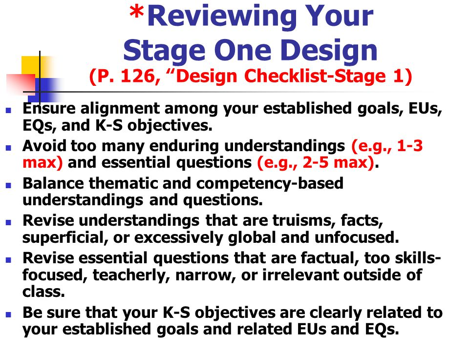 *Reviewing Your Stage One Design (P. 126, Design Checklist-Stage 1)