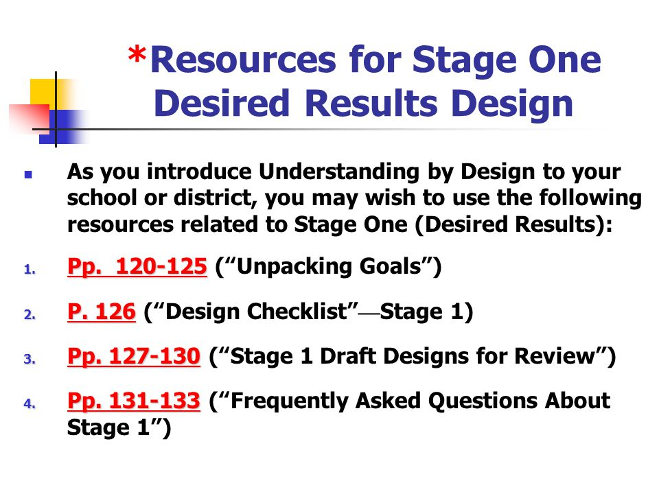 *Resources for Stage One Desired Results Design