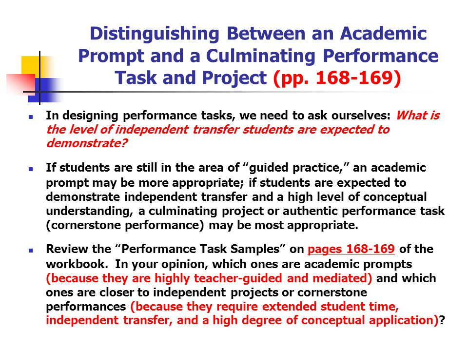 Distinguishing Between an Academic Prompt and a Culminating Performance Task and Project (pp. 168-169)