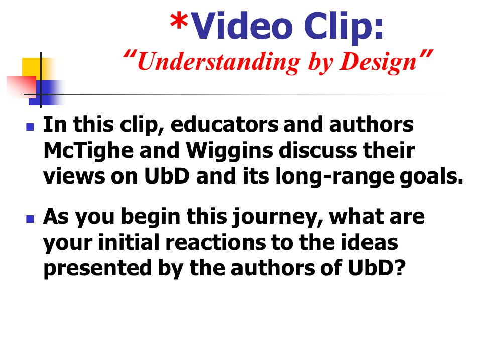 *Video Clip: Understanding by Design