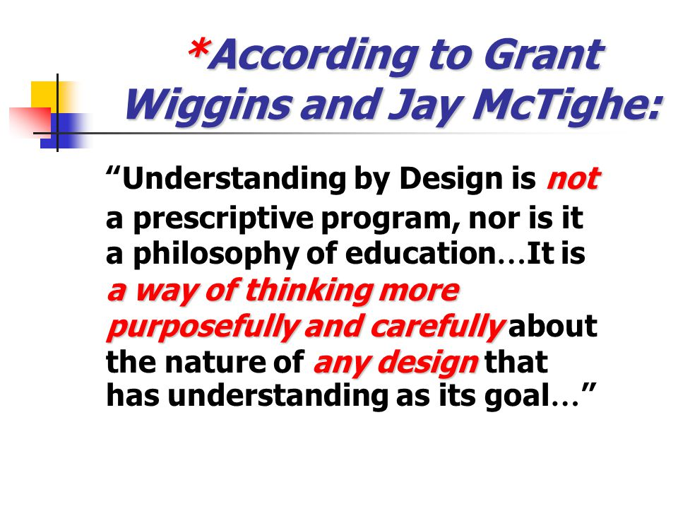 *According to Grant Wiggins and Jay McTighe: