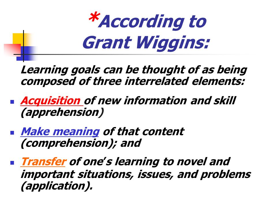 *According to Grant Wiggins: