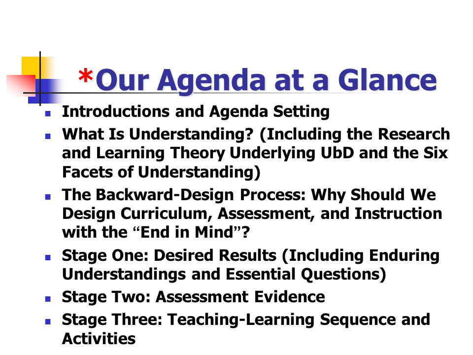 *Our Agenda at a Glance Introductions and Agenda Setting