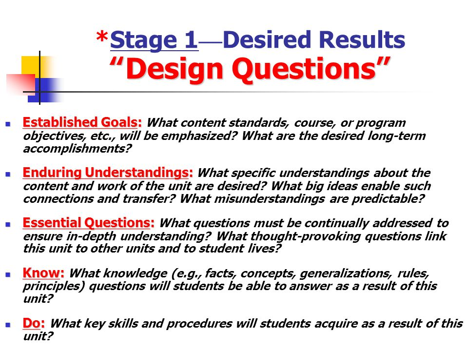 *Stage 1—Desired Results Design Questions