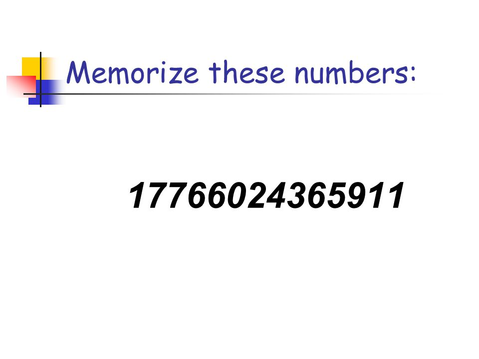 Memorize these numbers: