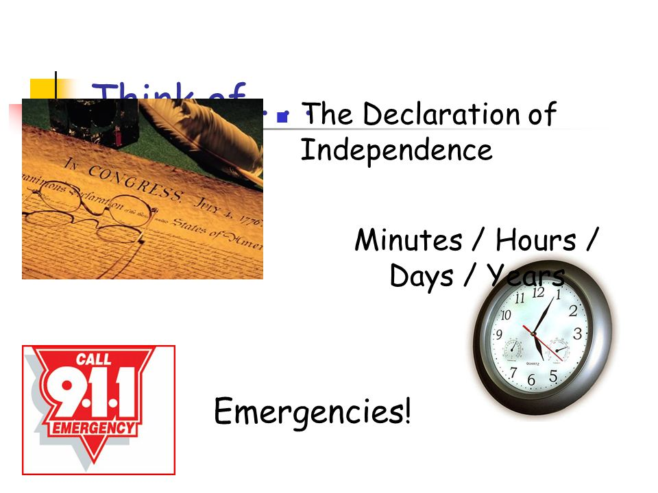 Think of . . . Emergencies! The Declaration of Independence