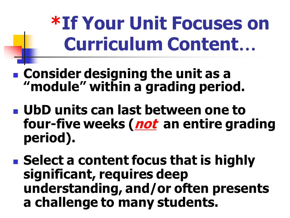 *If Your Unit Focuses on Curriculum Content…