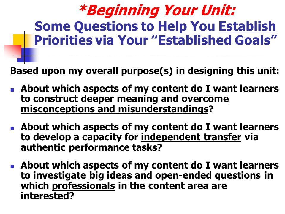 *Beginning Your Unit: Some Questions to Help You Establish Priorities via Your Established Goals
