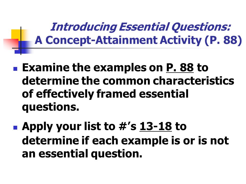 Introducing Essential Questions: A Concept-Attainment Activity (P. 88)