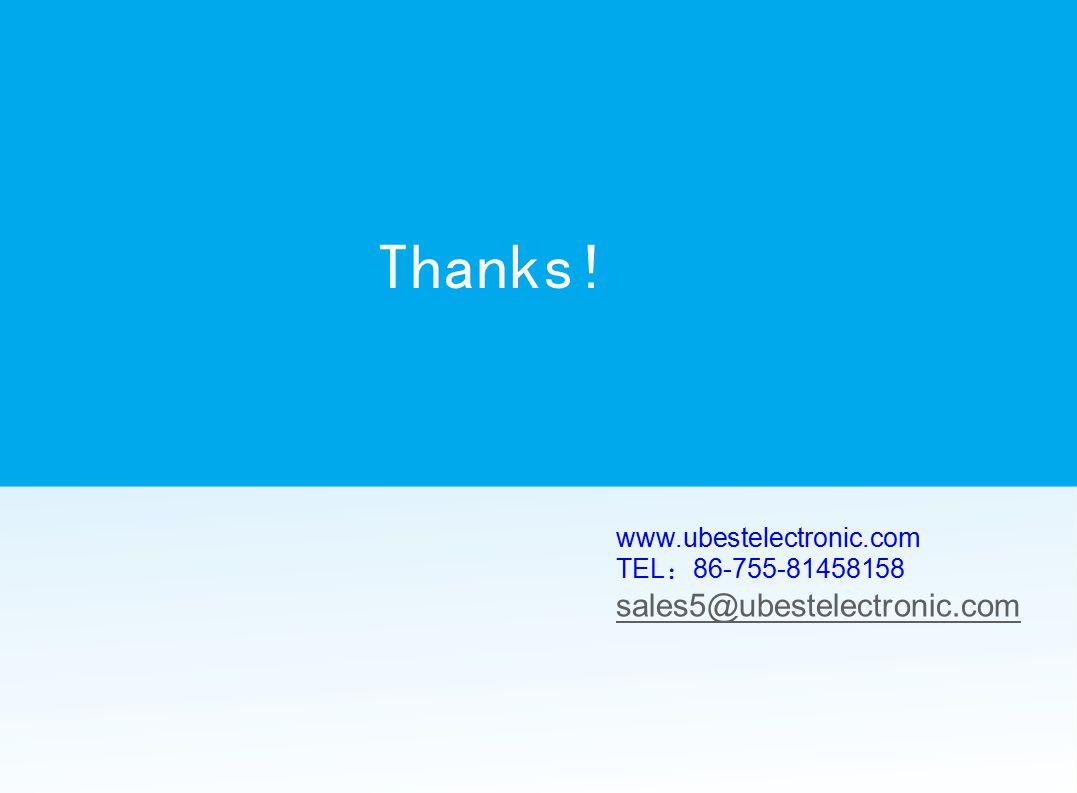 Thanks! sales5@ubestelectronic.com www.ubestelectronic.com