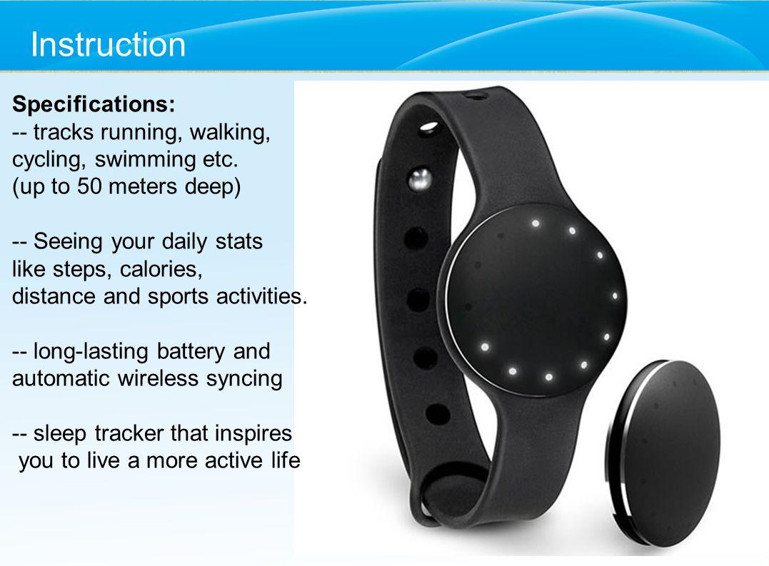 Instruction Specifications: -- tracks running, walking,