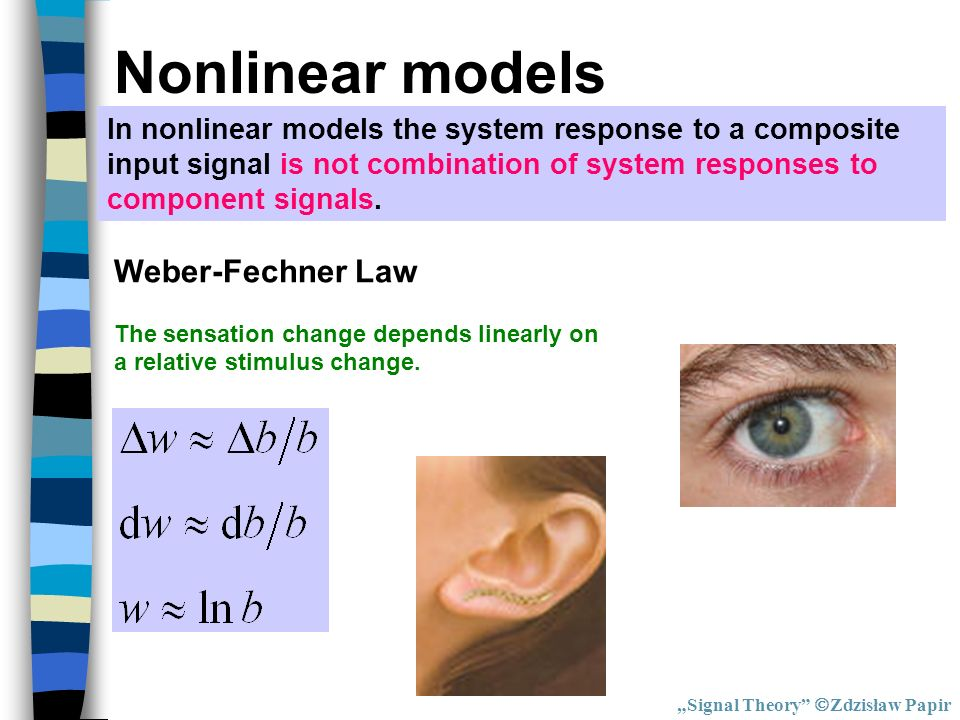 Nonlinear models Weber-Fechner Law