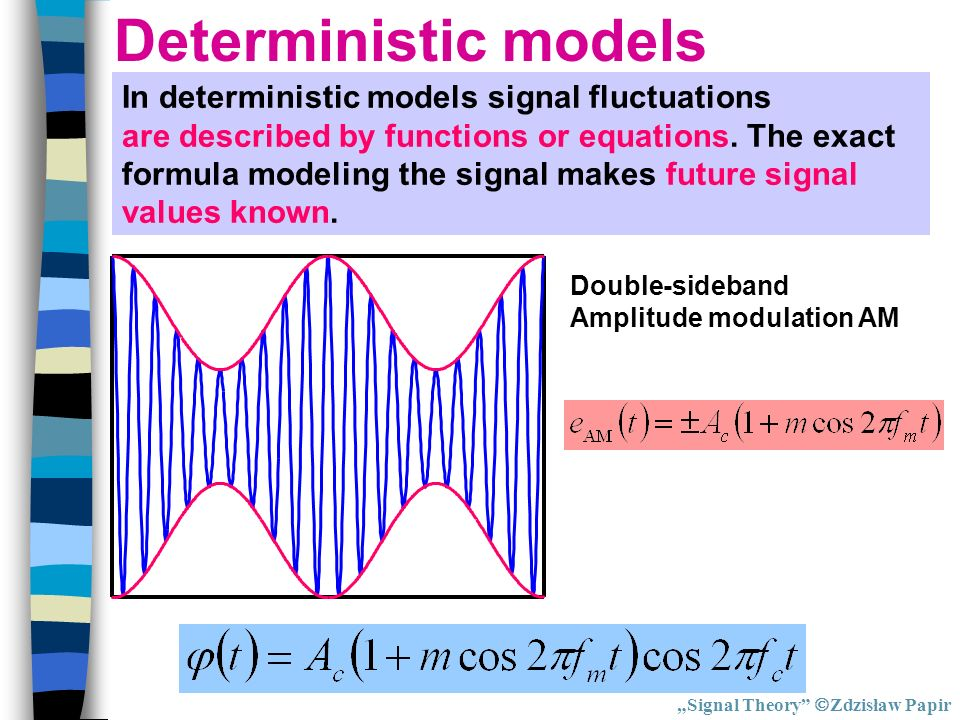 Deterministic models In deterministic models signal fluctuations