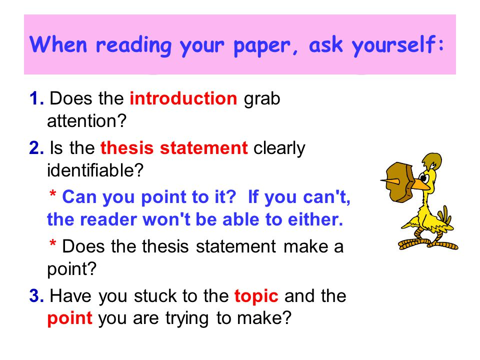 When reading your paper, ask yourself: