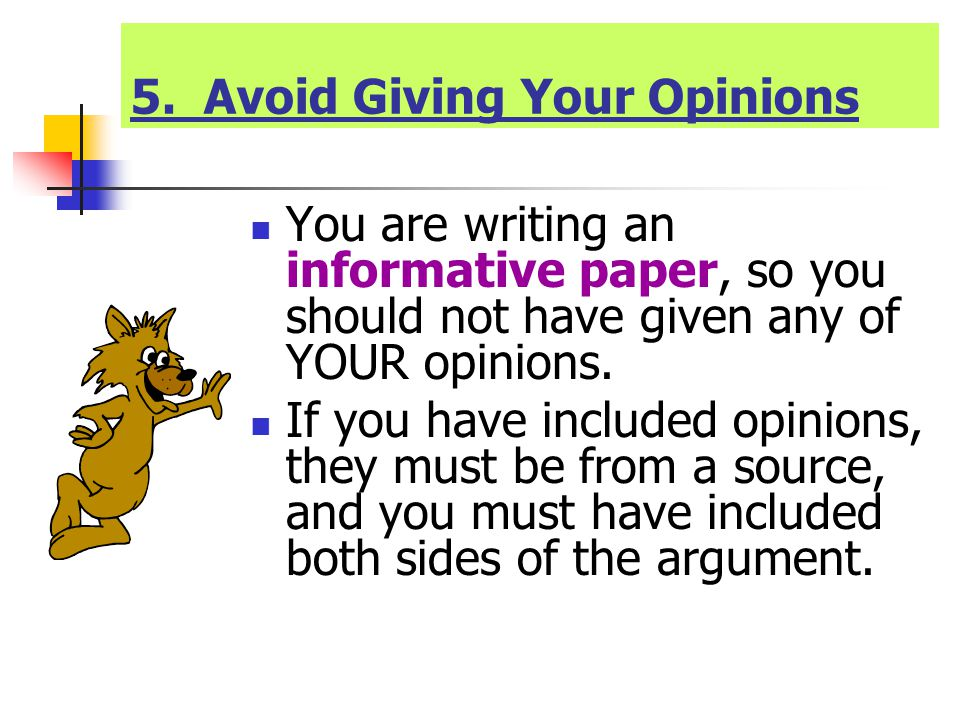 5. Avoid Giving Your Opinions
