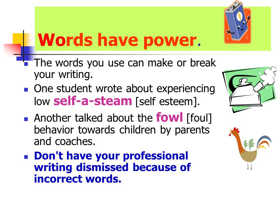 Words have power. The words you use can make or break your writing.