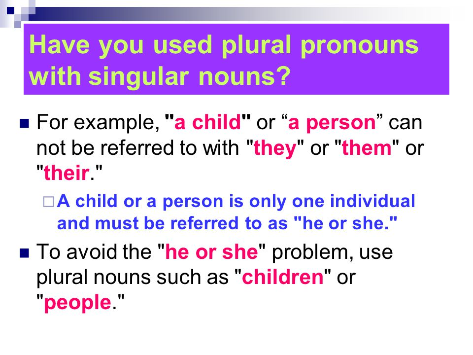 Have you used plural pronouns with singular nouns