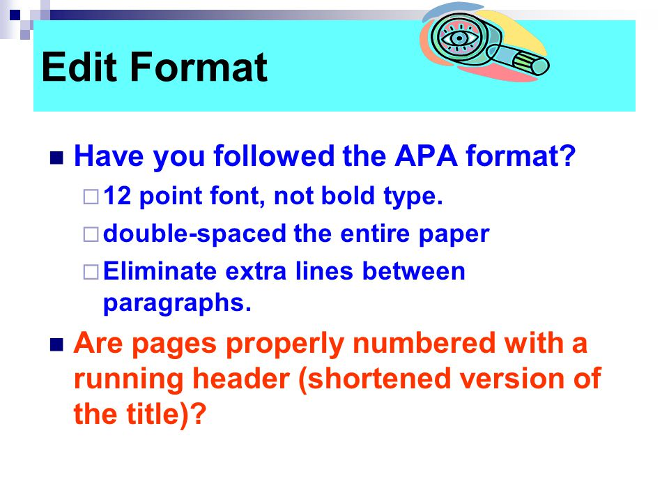 Edit Format Have you followed the APA format