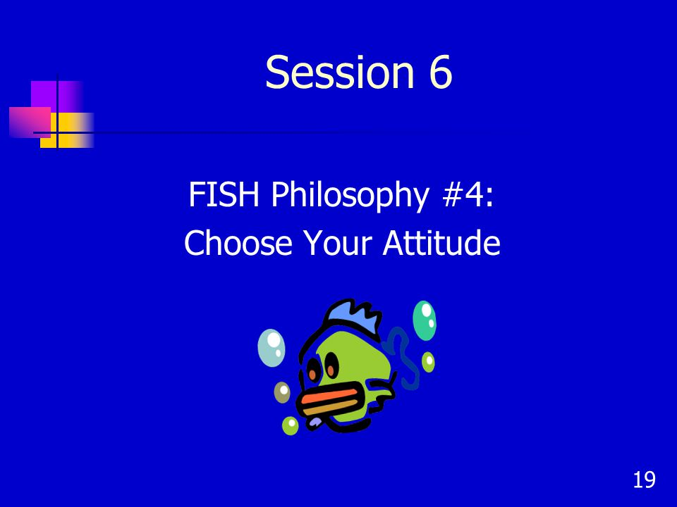 FISH Philosophy #4: Choose Your Attitude